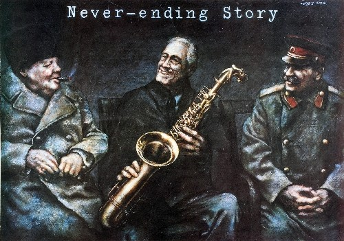 Never-ending Story - Churchill, Roosevelt, Stalin