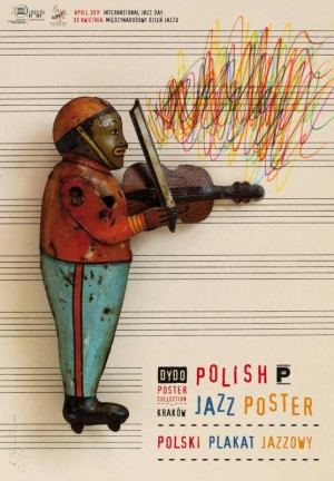 Polish Jazz Poster International Jazz Day Tomasz Bogusławski Polish exhibition poster