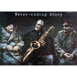 Never-ending Story - Churchill, Roosevelt, Stalin Wiesław Grzegorczyk Polish Poster Art Advertising Tourism Travels Political Sport Judaica Posters