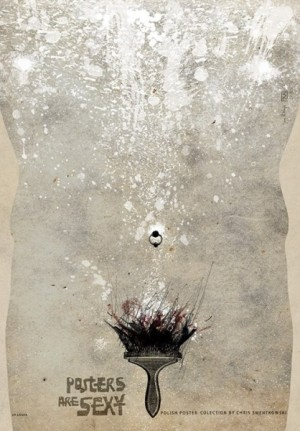 Posters are sexy, Pinsel Ryszard Kaja Polnisches Ausstellungsplakat