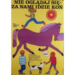 Schau dich nicht um, uns folgt ein Pferd Jirí Hanibal Maria Ihnatowicz Polnische Filmplakate