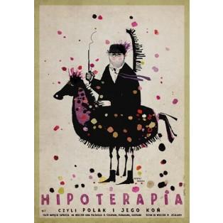 Hipotherapie, oder der Pole und sein Pferd Ryszard Kaja Polnische Plakate