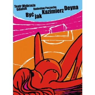 To be like Kazimierz Deyna Michał Książek Polnische Theaterplakate