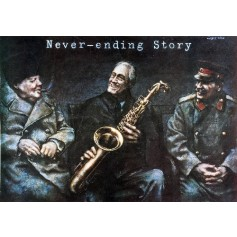 Never-ending Story Churchill Roosevelt Stalin