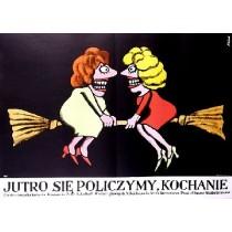 Jutro się policzymy, kochanie Petr Schulhoff Jerzy Flisak polski plakat