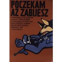 Poczekam aż zabijesz Jerzy Flisak polski plakat