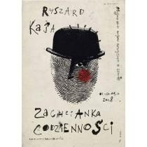 Zachcianka codzienności Ryszard Kaja polski plakat