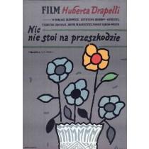Nic nie stoi na przeszkodzie Hubert Drapella Jan Młodożeniec polski plakat