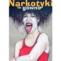 Narkotyki to gówno Andrzej Pągowski polski plakat