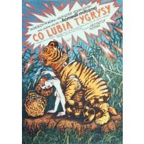 Co lubią tygrysy Krzysztof Nowak Janusz Obłucki polski plakat