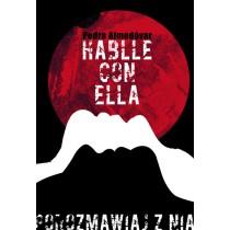 Porozmawiaj z nią Pedro Almodovar Elżbieta Wojciechowska polski plakat