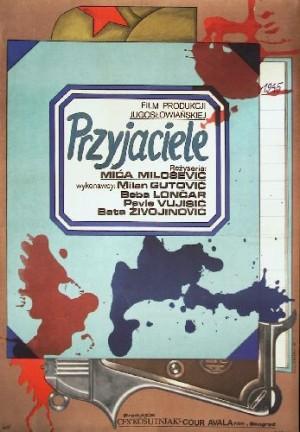 Przyjaciele Mica Milosevic Andrzej Krajewski polski plakat