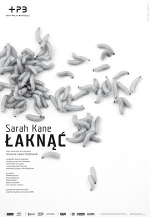 Łaknąć Sarah Kane Joanna Górska Jerzy Skakun Polski plakat teatralny
