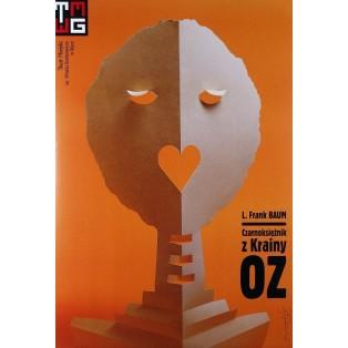 Czarnoksiężnik z Krainy Oz Lyman Frank Baum Tomasz Bogusławski Polskie Plakaty Teatralne