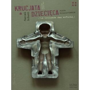 Krucjata dziecięca Marcel Schwob La Croisade des Enfants Tomasz Bogusławski Polskie Plakaty Teatralne