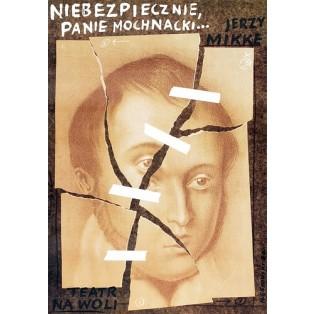 Niebezpiecznie, panie Mochnacki Mieczysław Górowski Polskie Plakaty Teatralne