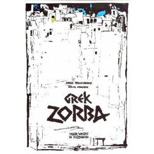 Grek Zorba, Poznań Ryszard Kaja Polskie Plakaty Teatralne