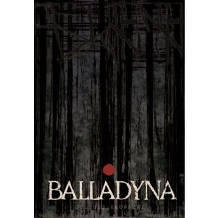 Balladyna Juliusz Słowacki Ryszard Kaja Polskie Plakaty Teatralne