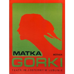 Matka Maxim Gorki Leonard Konopelski Polskie Plakaty Teatralne