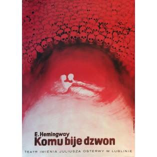 Komu bije dzwon Ernest Hemingway Leonard Konopelski Polskie Plakaty Teatralne