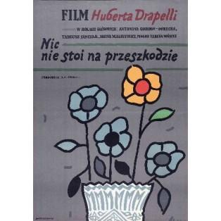 Nic nie stoi na przeszkodzie Hubert Drapella Jan Młodożeniec Polskie Plakaty Filmowe