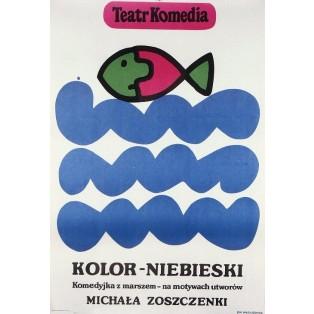 Kolor niebieski. Michaił Zoszczenko Jan Młodożeniec Polskie Plakaty Teatralne