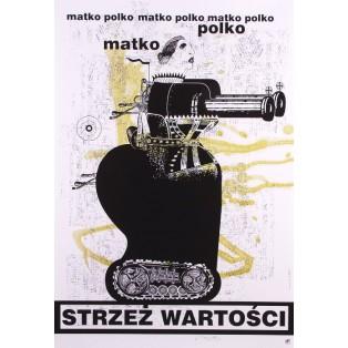 Matko Polko strzeż wartości Bogna Otto-Wegrzyn Polskie Plakaty