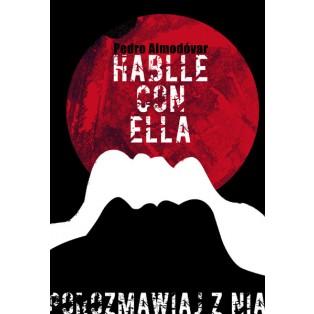 Porozmawiaj z nią Pedro Almodovar Elżbieta Wojciechowska Polskie Plakaty Filmowe