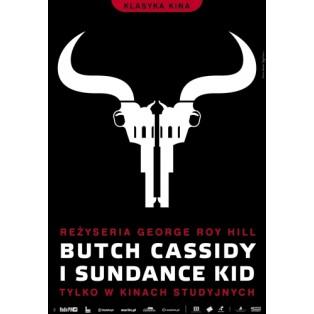 Butch Cassidy i Sundance Kid George Roy Joanna Górska Jerzy Skakun Polskie Plakaty Filmowe