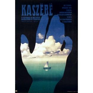 Kaszebe, legenda o miłości Ryszard Ber Waldemar Świerzy Polskie Plakaty Filmowe