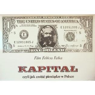 Kapitał, czyli jak zrobić pieniądze w Polsce  Wiesław Wałkuski Polskie Plakaty Filmowe