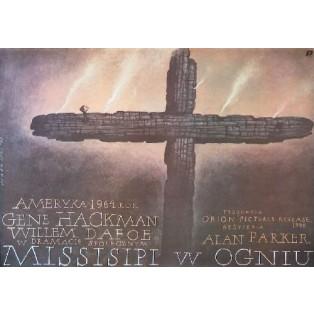 Missisipi w ogniu Alan Parker Wiesław Wałkuski Polskie Plakaty Filmowe